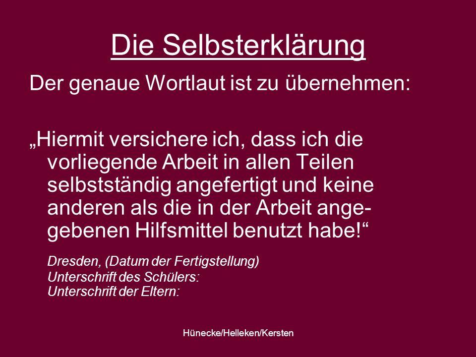 Hünecke/Helleken/Kersten Die Selbsterklärung Der genaue Wortlaut ist zu übernehmen: Hiermit versichere ich, dass ich die vorliegende Arbeit in allen T