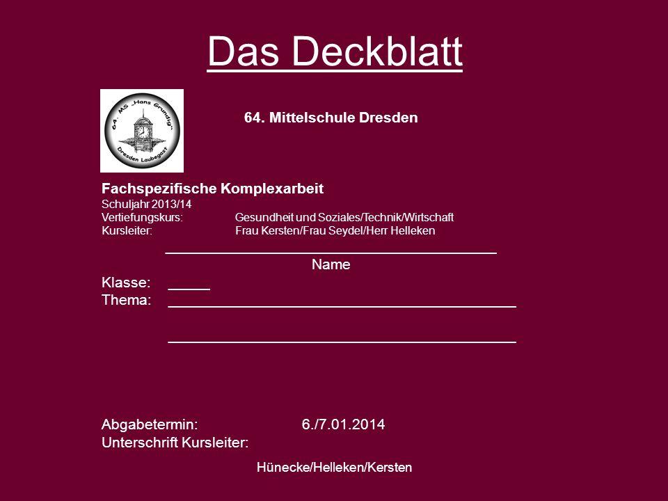 Hünecke/Helleken/Kersten Das Deckblatt 64. Mittelschule Dresden Fachspezifische Komplexarbeit Schuljahr 2013/14 Vertiefungskurs:Gesundheit und Soziale