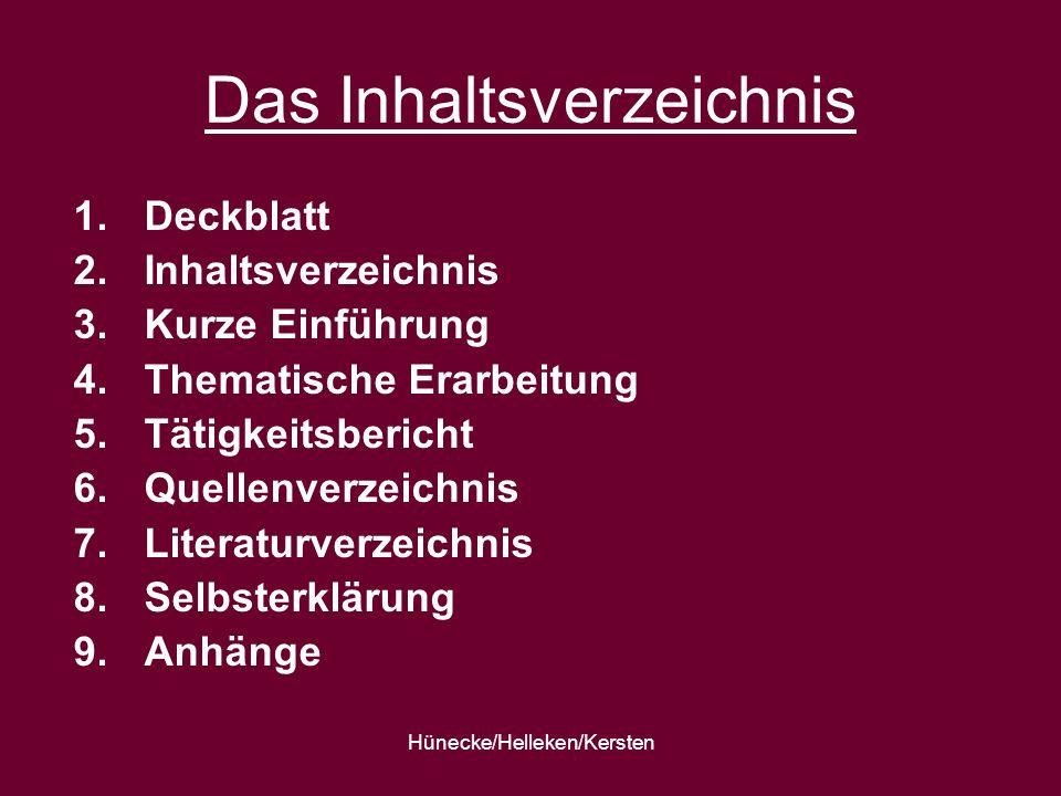 Hünecke/Helleken/Kersten Das Inhaltsverzeichnis 1.Deckblatt 2.Inhaltsverzeichnis 3.Kurze Einführung 4.Thematische Erarbeitung 5.Tätigkeitsbericht 6.Qu