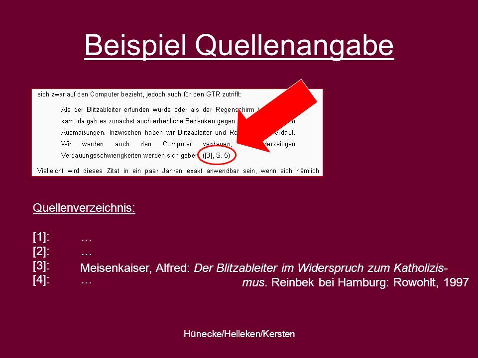 Hünecke/Helleken/Kersten Beispiel Quellenangabe Quellenverzeichnis: [1]:… [2]:… [3]: [4]:… Meisenkaiser, Alfred: Der Blitzableiter im Widerspruch zum