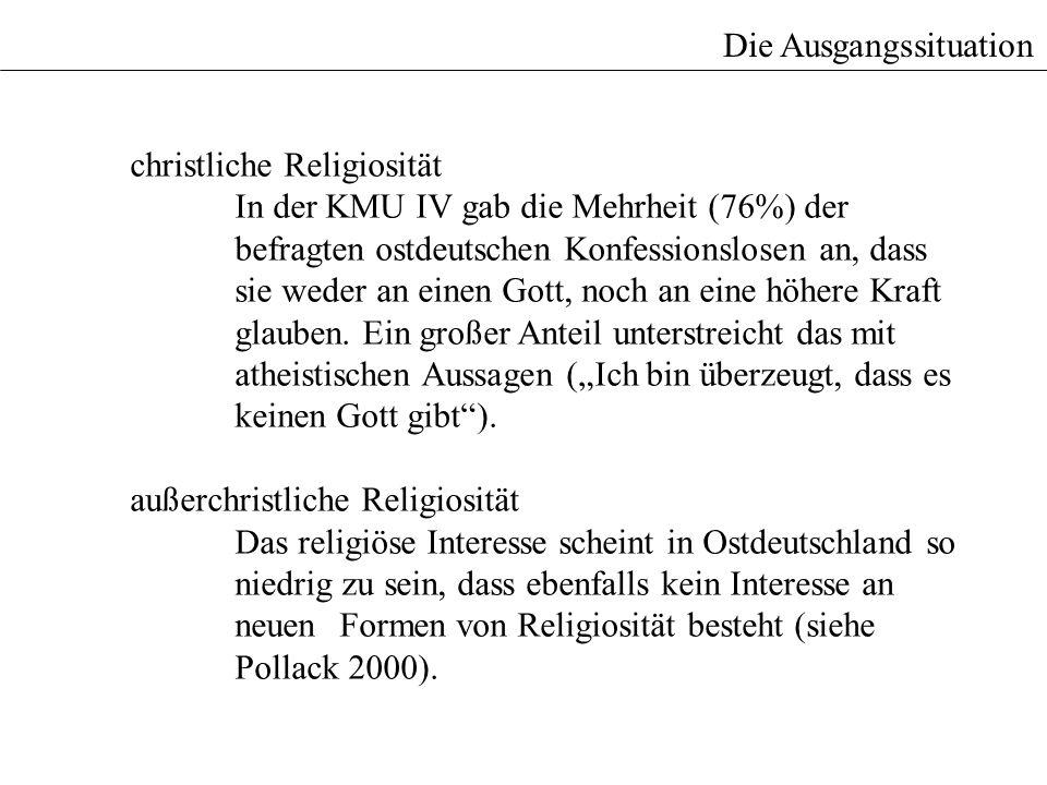 christliche Religiosität In der KMU IV gab die Mehrheit (76%) der befragten ostdeutschen Konfessionslosen an, dass sie weder an einen Gott, noch an ei