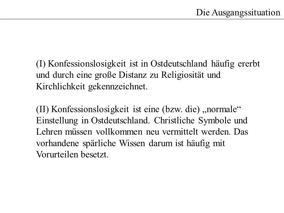 (I) Konfessionslosigkeit ist in Ostdeutschland häufig ererbt und durch eine große Distanz zu Religiosität und Kirchlichkeit gekennzeichnet. (II) Konfe