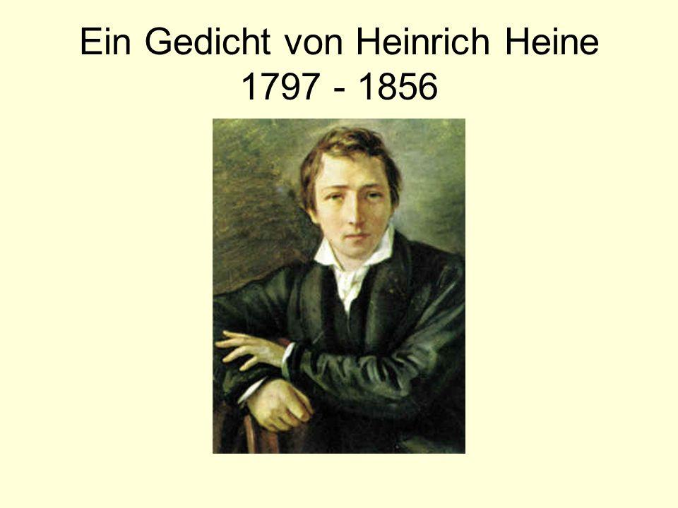 Ein Gedicht von Heinrich Heine 1797 - 1856
