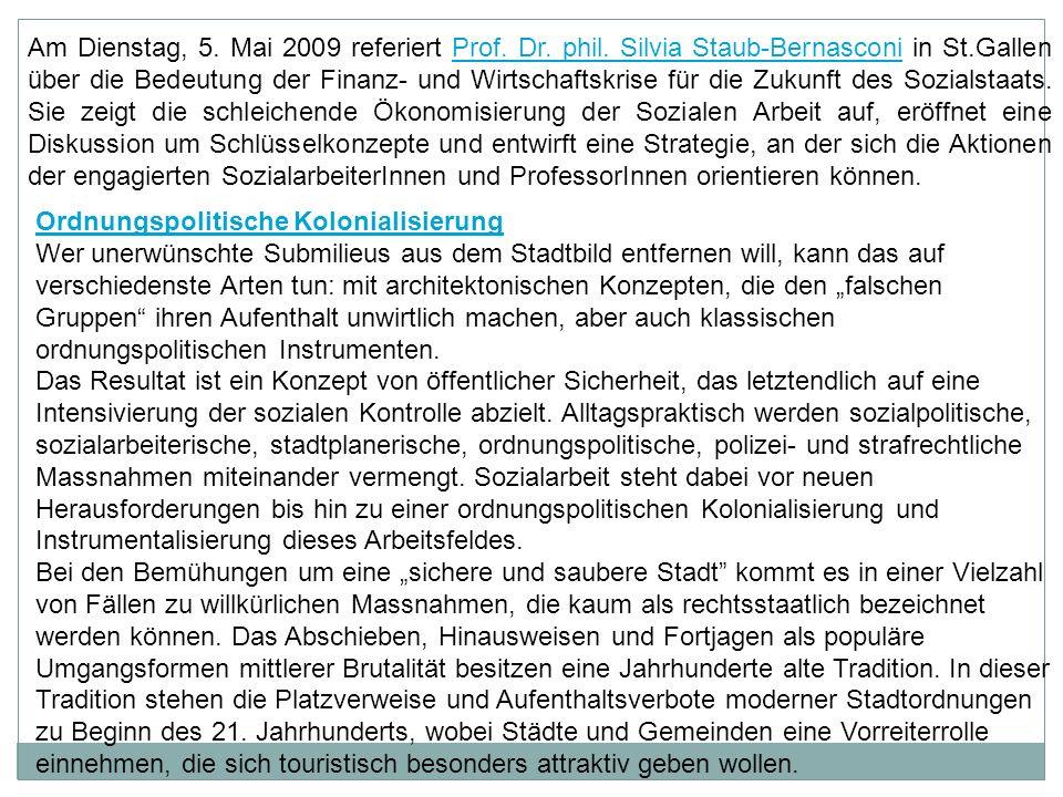 Am Dienstag, 5. Mai 2009 referiert Prof. Dr. phil. Silvia Staub-Bernasconi in St.Gallen über die Bedeutung der Finanz- und Wirtschaftskrise für die Zu
