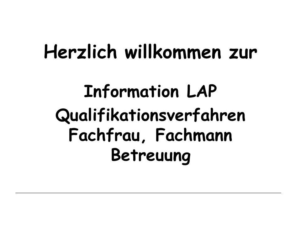 Herzlich willkommen zur Information LAP Qualifikationsverfahren Fachfrau, Fachmann Betreuung