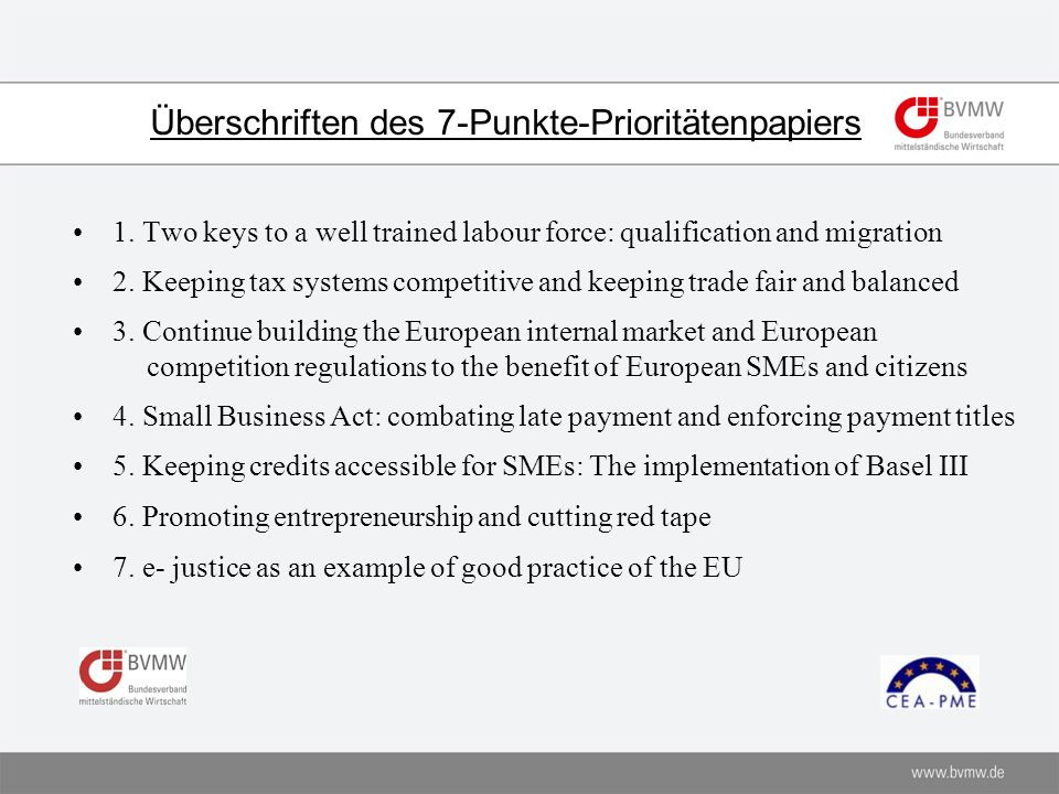 Überschriften des 7-Punkte-Prioritätenpapiers 1. Two keys to a well trained labour force: qualification and migration 2. Keeping tax systems competiti