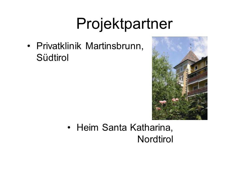 Projektpartner Privatklinik Martinsbrunn, Südtirol Heim Santa Katharina, Nordtirol