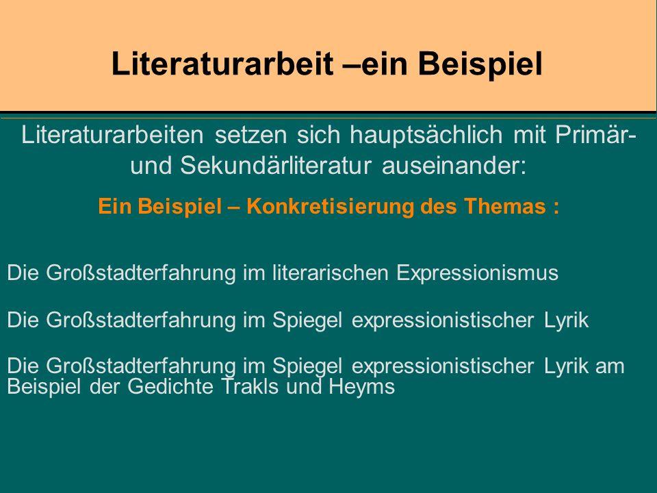 Literaturarbeiten setzen sich hauptsächlich mit Primär- und Sekundärliteratur auseinander: Ein Beispiel – Konkretisierung des Themas : Die Großstadter