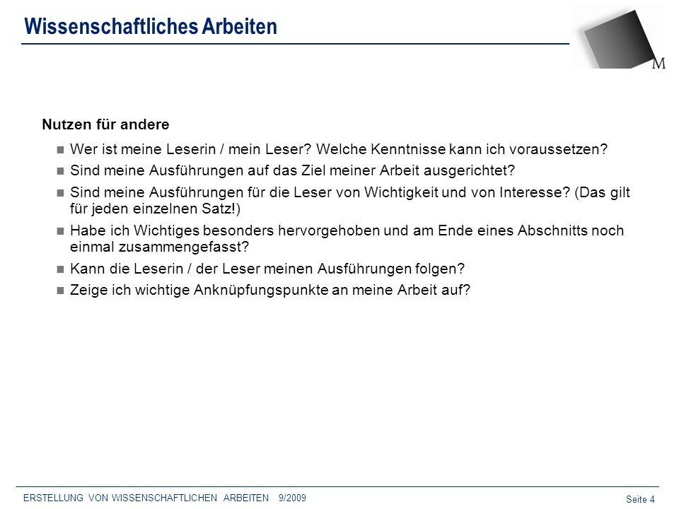Seite 25 ERSTELLUNG VON WISSENSCHAFTLICHEN ARBEITEN 9/2009 AUSLASSUNGEN UND ERGÄNZUNGEN IN ZITATEN Auslassungen (Ellipsen): Sinn nicht verfälschen, Auslassungen durch...