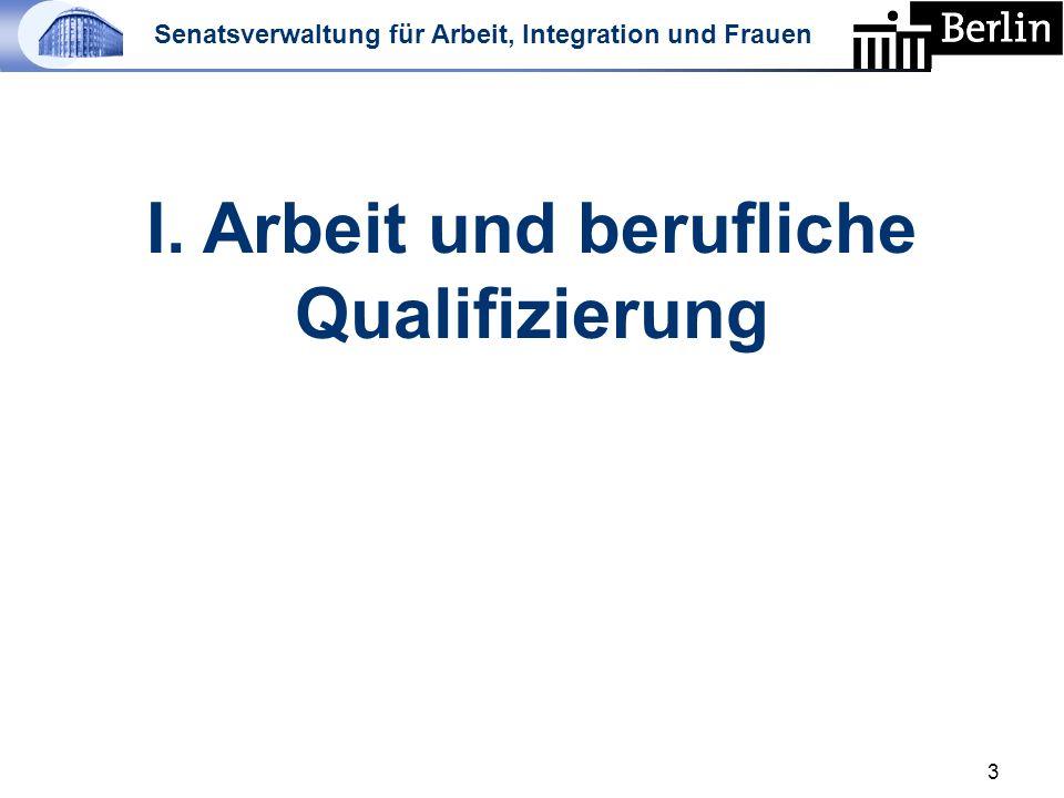 Senatsverwaltung für Arbeit, Integration und Frauen I. Arbeit und berufliche Qualifizierung 3