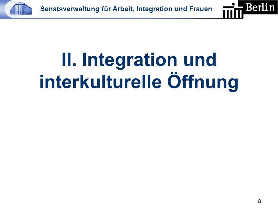 Senatsverwaltung für Arbeit, Integration und Frauen II. Integration und interkulturelle Öffnung 8