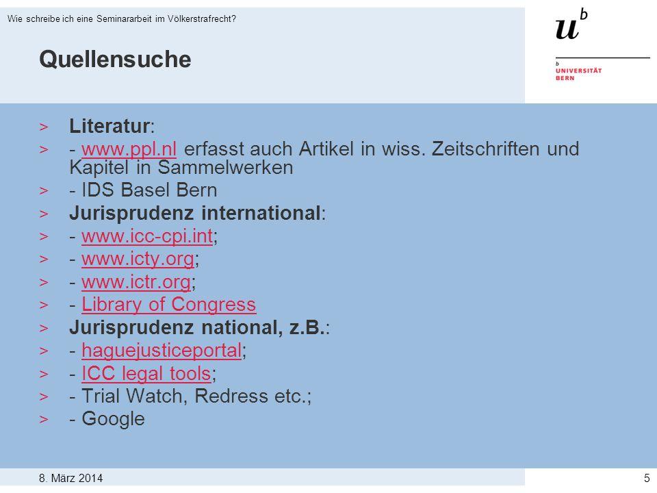 8. März 2014 Wie schreibe ich eine Seminararbeit im Völkerstrafrecht? 5 Quellensuche > Literatur: > - www.ppl.nl erfasst auch Artikel in wiss. Zeitsch