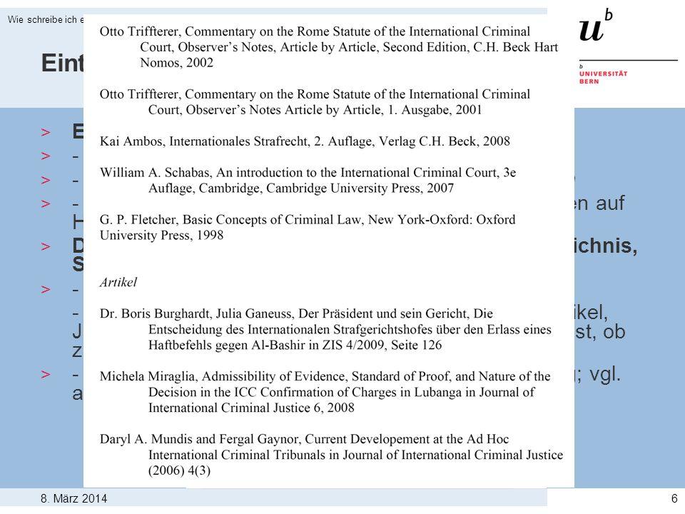 8. März 2014 Wie schreibe ich eine Seminararbeit im Völkerstrafrecht? 6 Einteilung und Gestaltung der Arbeit > Einleitung, Hauptteil, Schlussteil > -