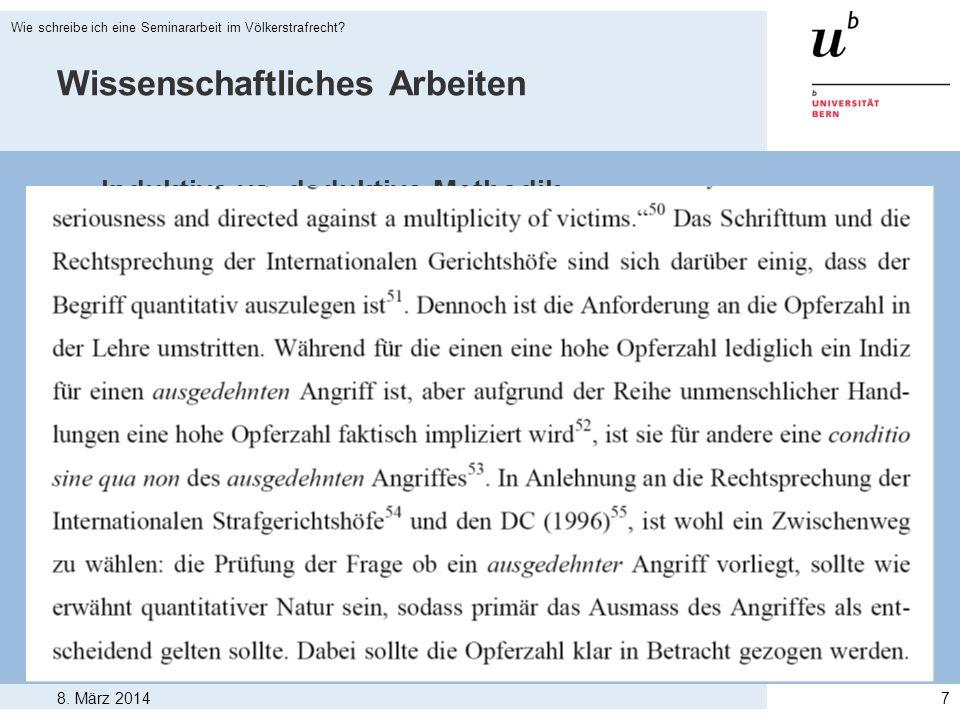 8. März 2014 Wie schreibe ich eine Seminararbeit im Völkerstrafrecht? 7 Wissenschaftliches Arbeiten > Induktive vs. deduktive Methodik > - Induktiv: L