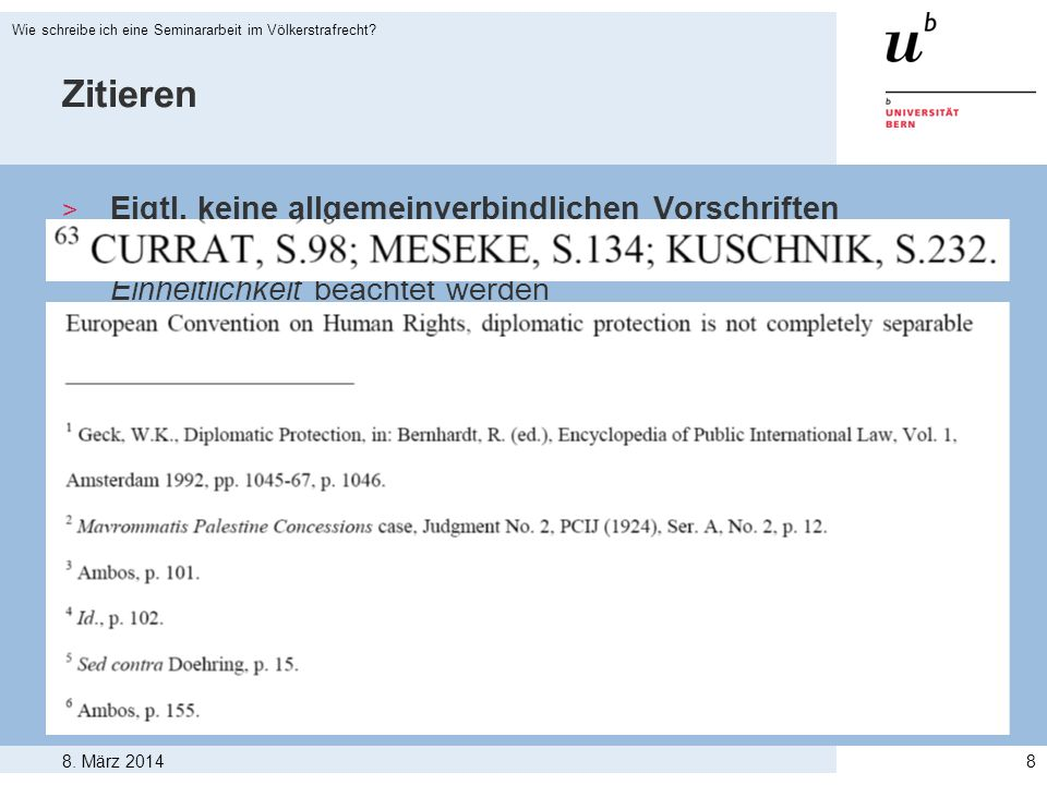 8. März 2014 Wie schreibe ich eine Seminararbeit im Völkerstrafrecht? 8 Zitieren > Eigtl. keine allgemeinverbindlichen Vorschriften > - solange Grunds