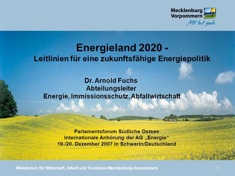 Ministerium für Wirtschaft, Arbeit und Tourismus Mecklenburg-Vorpommern1 Energieland 2020 - Leitlinien für eine zukunftsfähige Energiepolitik Parlamen