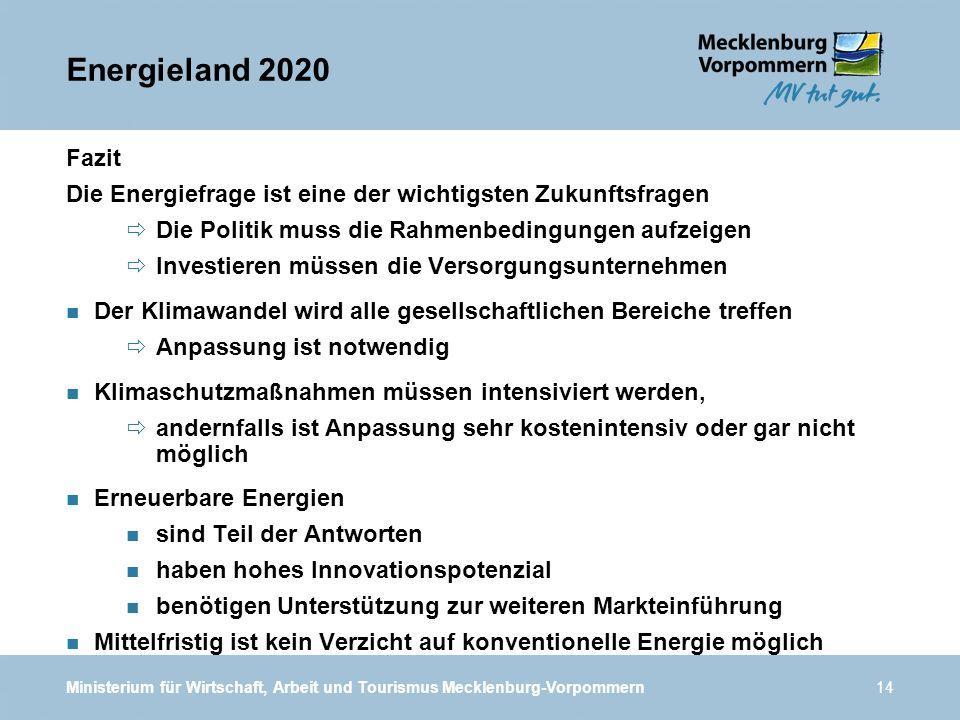 Ministerium für Wirtschaft, Arbeit und Tourismus Mecklenburg-Vorpommern14 Fazit Die Energiefrage ist eine der wichtigsten Zukunftsfragen Die Politik m