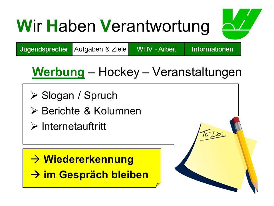 Wir Haben Verantwortung Werbung – Hockey – Veranstaltungen Slogan / Spruch Berichte & Kolumnen Internetauftritt Wiedererkennung im Gespräch bleiben Ju