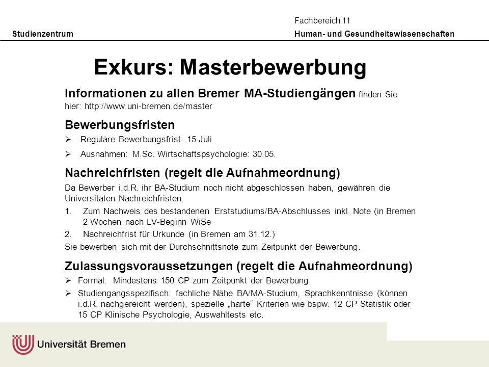 Studienzentrum Human- und Gesundheitswissenschaften Fachbereich 11 Exkurs: Masterbewerbung Informationen zu allen Bremer MA-Studiengängen finden Sie h