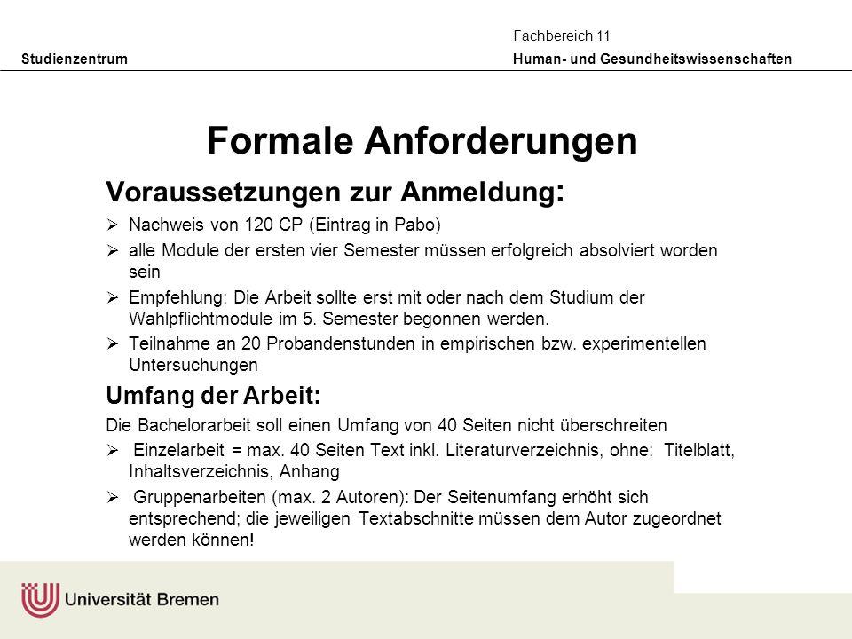 Studienzentrum Human- und Gesundheitswissenschaften Fachbereich 11 Formale Anforderungen Voraussetzungen zur Anmeldung : Nachweis von 120 CP (Eintrag