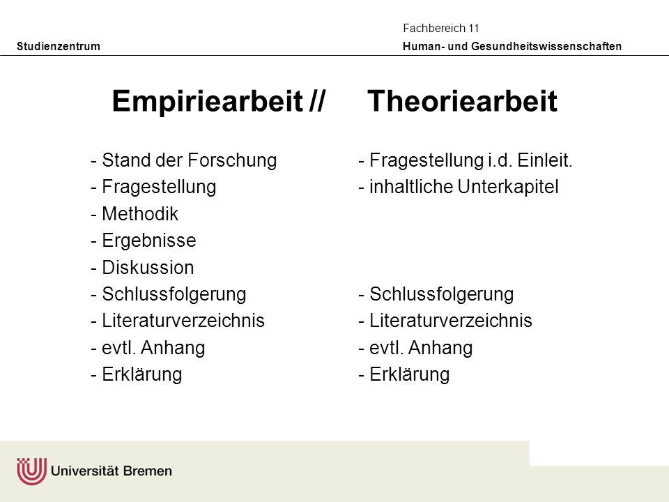 Studienzentrum Human- und Gesundheitswissenschaften Fachbereich 11 Empiriearbeit // Theoriearbeit - Stand der Forschung- Fragestellung i.d. Einleit. -