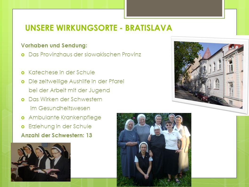 UNSERE WIRKUNGSORTE - BRATISLAVA Vorhaben und Sendung: Das Provinzhaus der slowakischen Provinz Katechese in der Schule Die zeitweilige Aushilfe in de