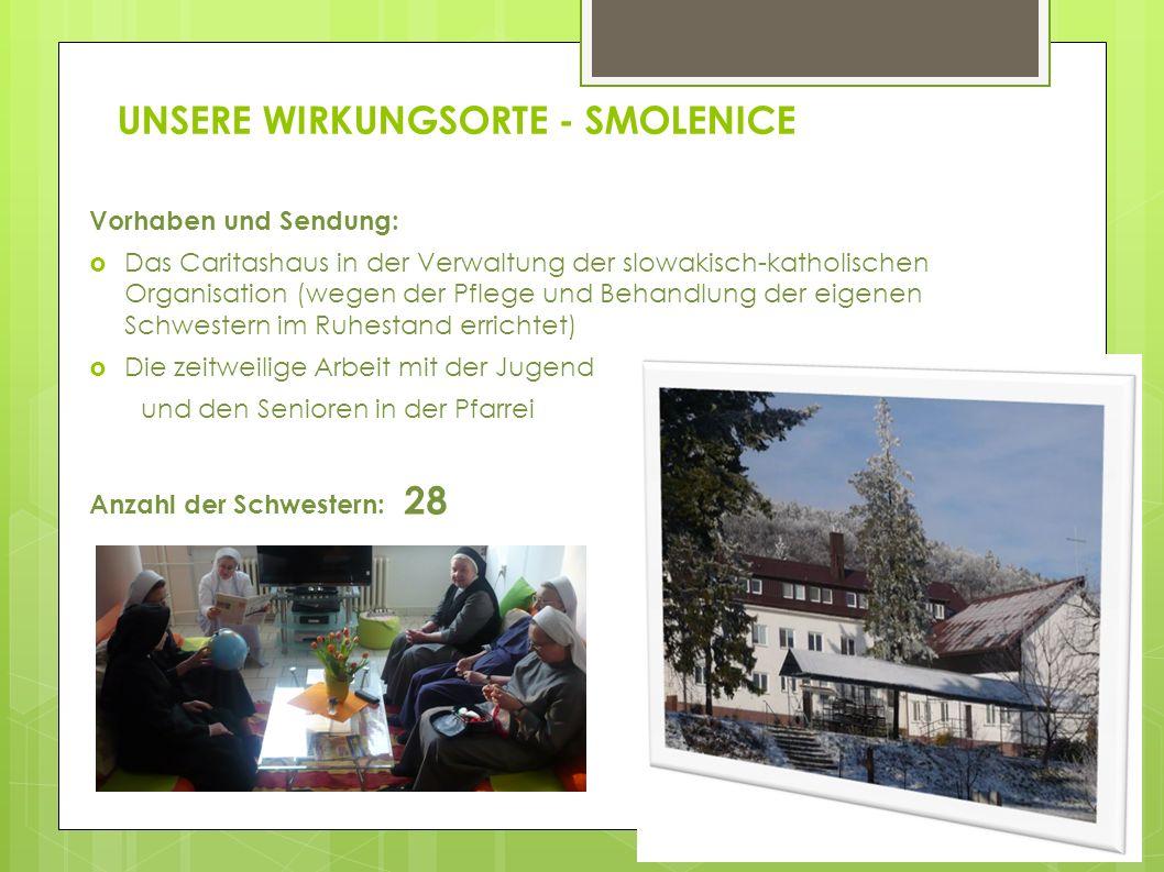 UNSERE WIRKUNGSORTE - SMOLENICE Vorhaben und Sendung: Das Caritashaus in der Verwaltung der slowakisch-katholischen Organisation (wegen der Pflege und