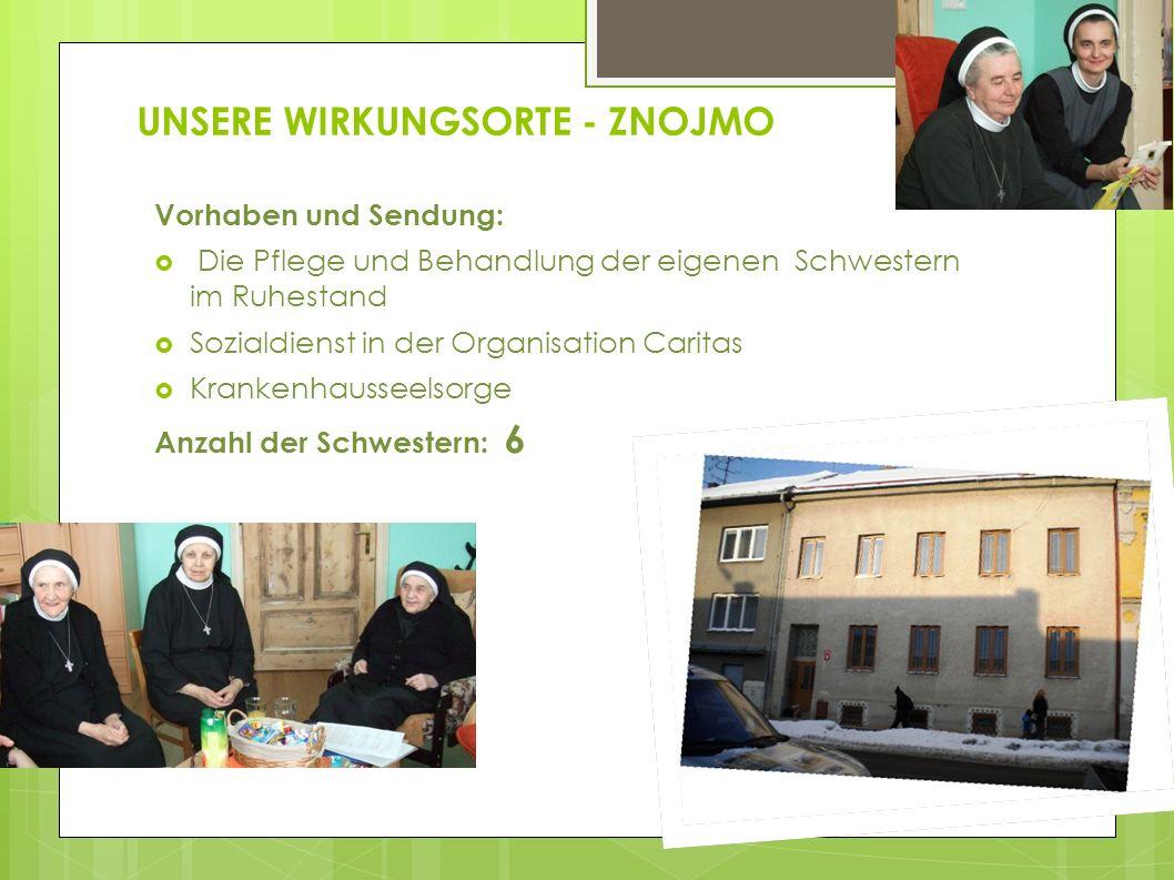 UNSERE WIRKUNGSORTE - ZNOJMO Vorhaben und Sendung: Die Pflege und Behandlung der eigenen Schwestern im Ruhestand Sozialdienst in der Organisation Cari