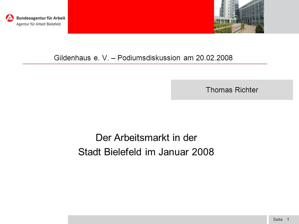 Seite1 Thomas Richter Gildenhaus e. V. – Podiumsdiskussion am 20.02.2008 Der Arbeitsmarkt in der Stadt Bielefeld im Januar 2008