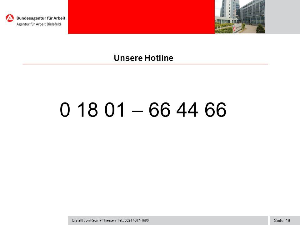Seite18 Unsere Hotline 0 18 01 – 66 44 66 Erstellt von Regina Thiessen, Tel.: 0521 / 587-1590