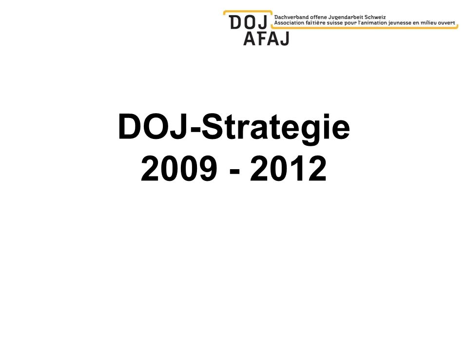 DOJ-Strategie 2009 - 2012