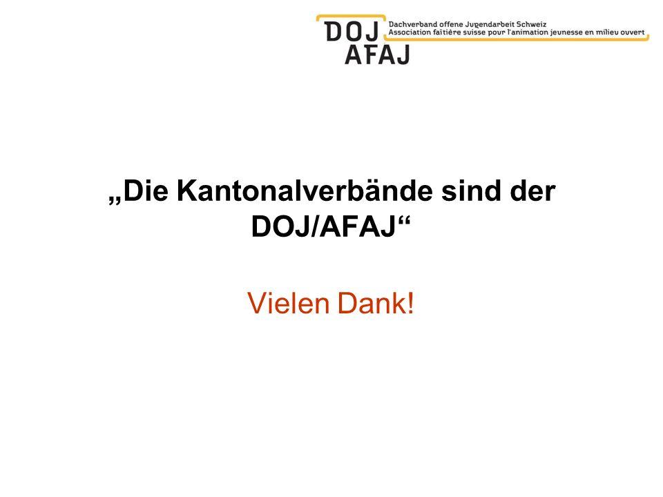 Die Kantonalverbände sind der DOJ/AFAJ Vielen Dank!