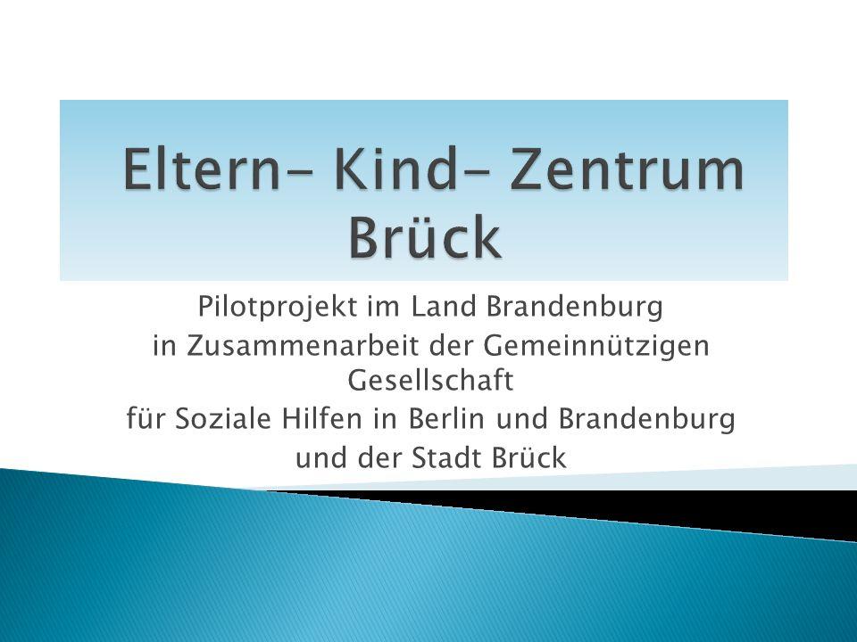 Pilotprojekt im Land Brandenburg in Zusammenarbeit der Gemeinnützigen Gesellschaft für Soziale Hilfen in Berlin und Brandenburg und der Stadt Brück