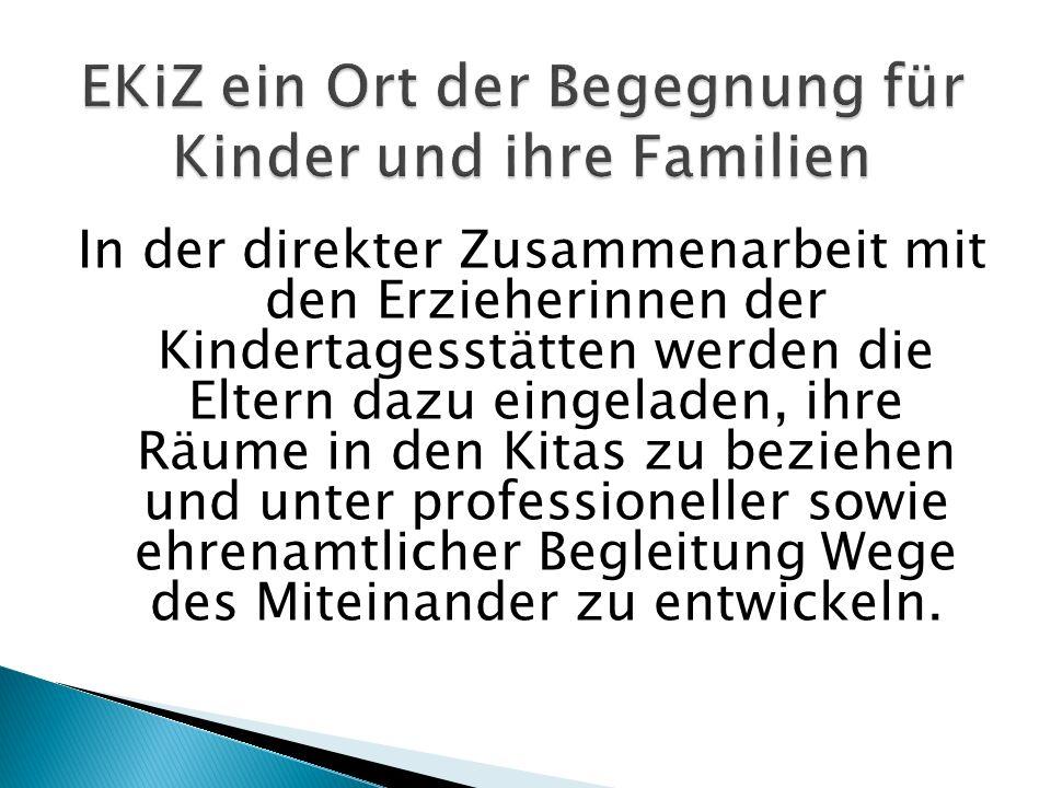 In der direkter Zusammenarbeit mit den Erzieherinnen der Kindertagesstätten werden die Eltern dazu eingeladen, ihre Räume in den Kitas zu beziehen und unter professioneller sowie ehrenamtlicher Begleitung Wege des Miteinander zu entwickeln.