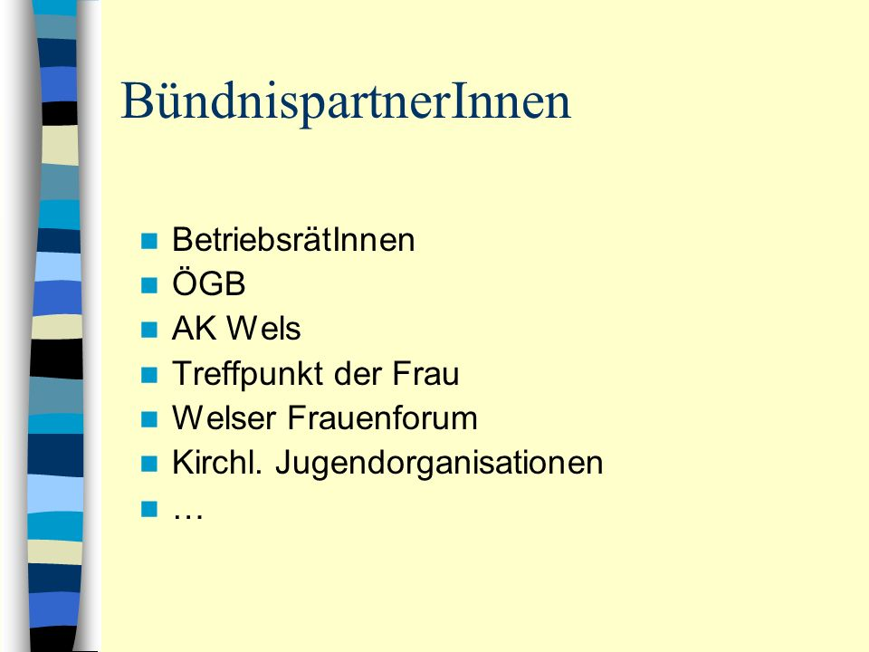 BündnispartnerInnen BetriebsrätInnen ÖGB AK Wels Treffpunkt der Frau Welser Frauenforum Kirchl.