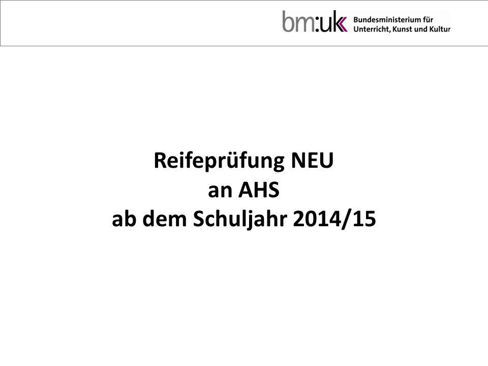 Reifeprüfung NEU an AHS ab dem Schuljahr 2014/15
