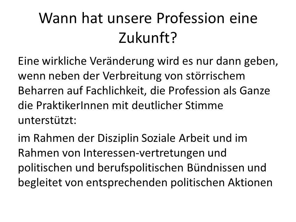 Wann hat unsere Profession eine Zukunft.