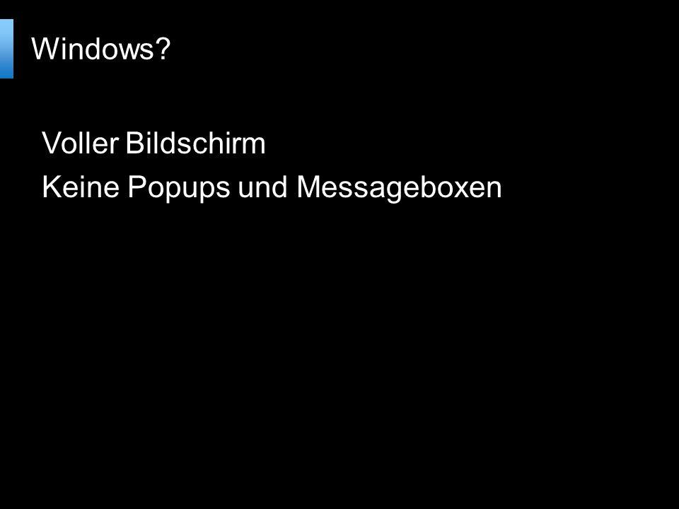 Voller Bildschirm Keine Popups und Messageboxen Windows