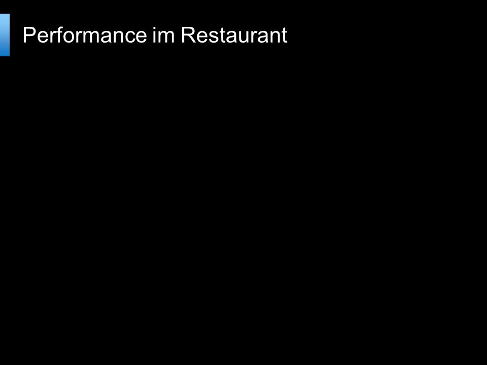Performance im Restaurant Auslagern Während an der Theke von einer anderen Person eingeschenkt wird, bringt der Ober das Besteck Kleine Brocken Die Speise wird in Beilage und Hauptspeise getrennt und die Beilage schon einmal serviert.
