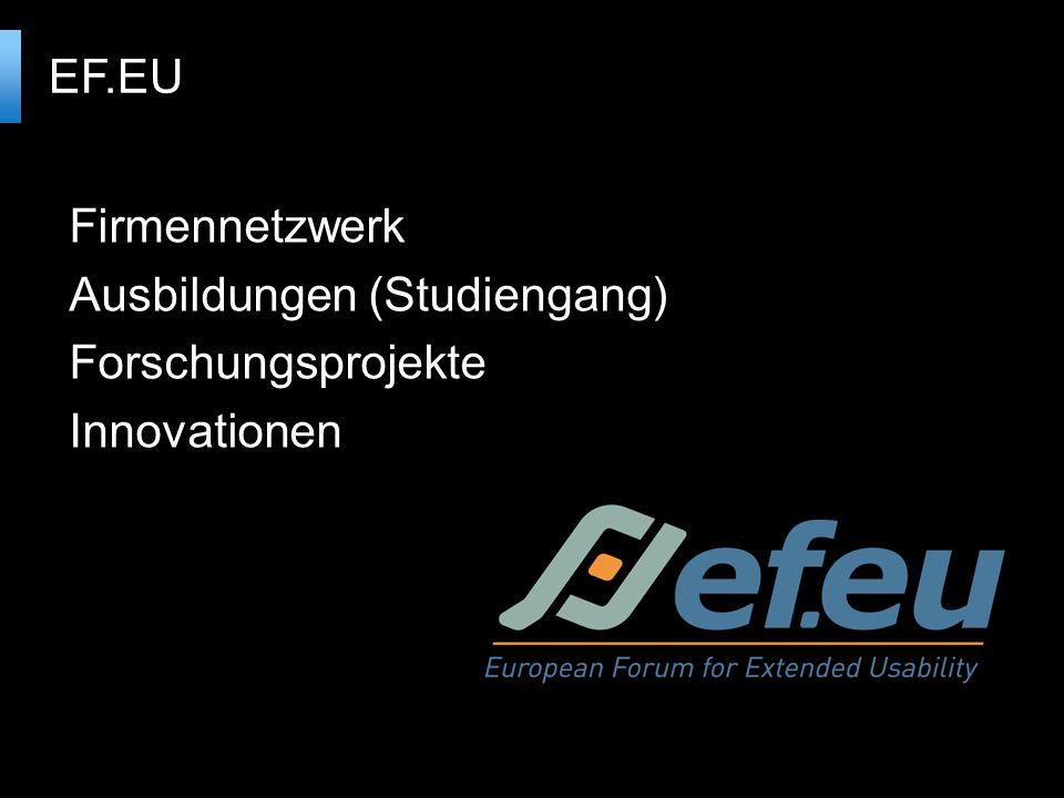 Firmennetzwerk Ausbildungen (Studiengang) Forschungsprojekte Innovationen EF.EU