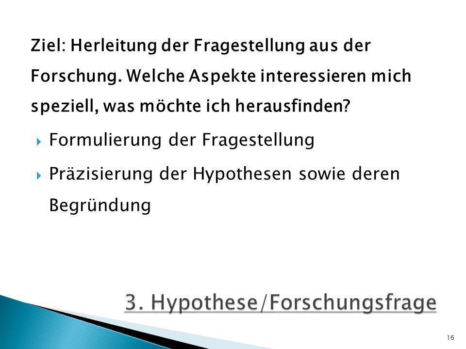 Ziel: Herleitung der Fragestellung aus der Forschung.