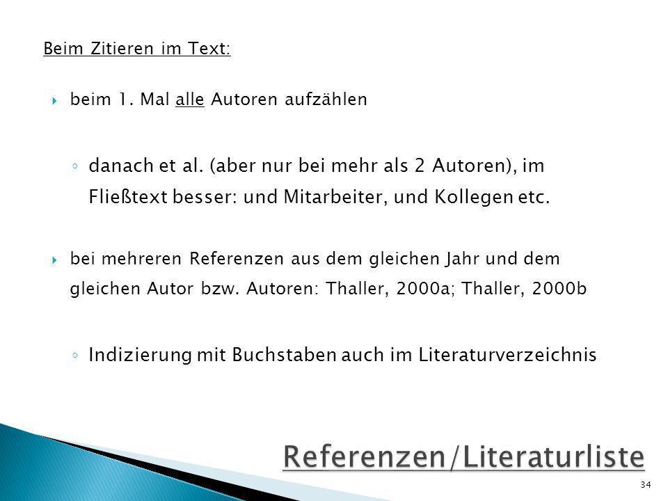 Beim Zitieren im Text: beim 1.Mal alle Autoren aufzählen danach et al.