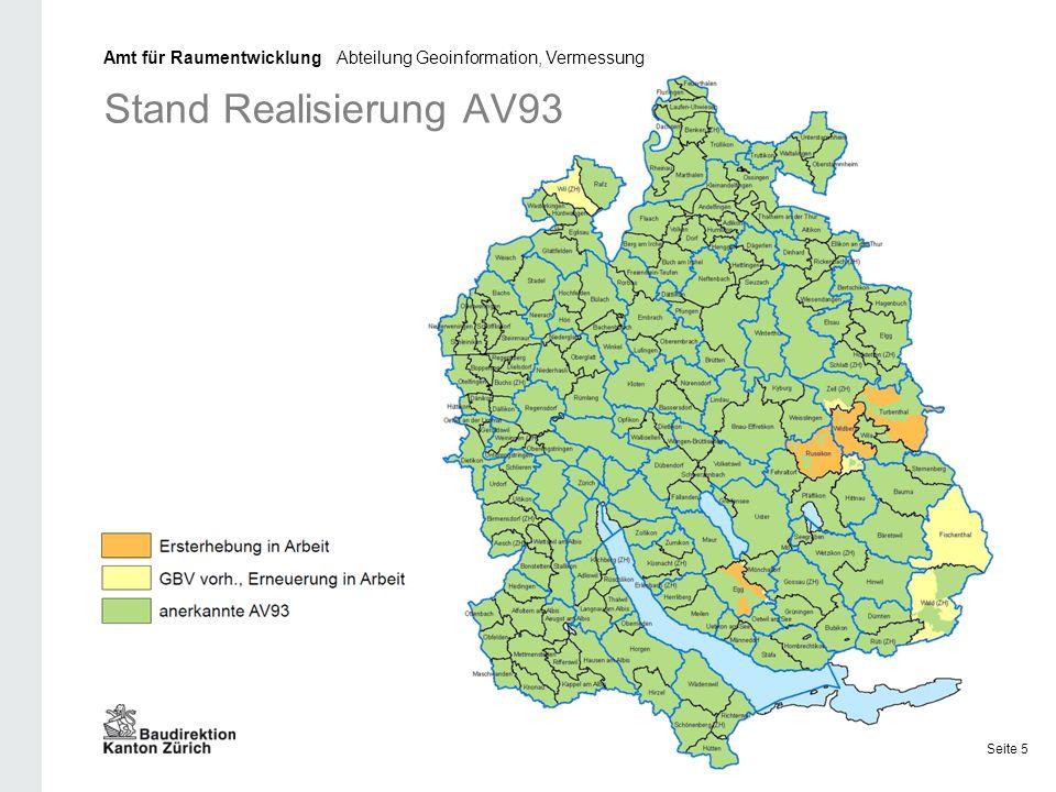 Stand Realisierung AV93 Amt für Raumentwicklung Abteilung Geoinformation, Vermessung Seite 5