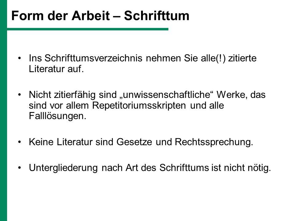 Form der Arbeit – Schrifttum Zitiert werden nur neueste Auflagen.