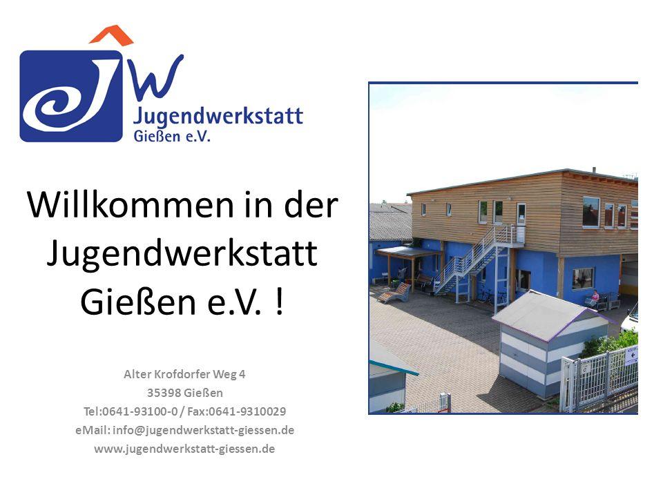 Willkommen in der Jugendwerkstatt Gießen e.V.