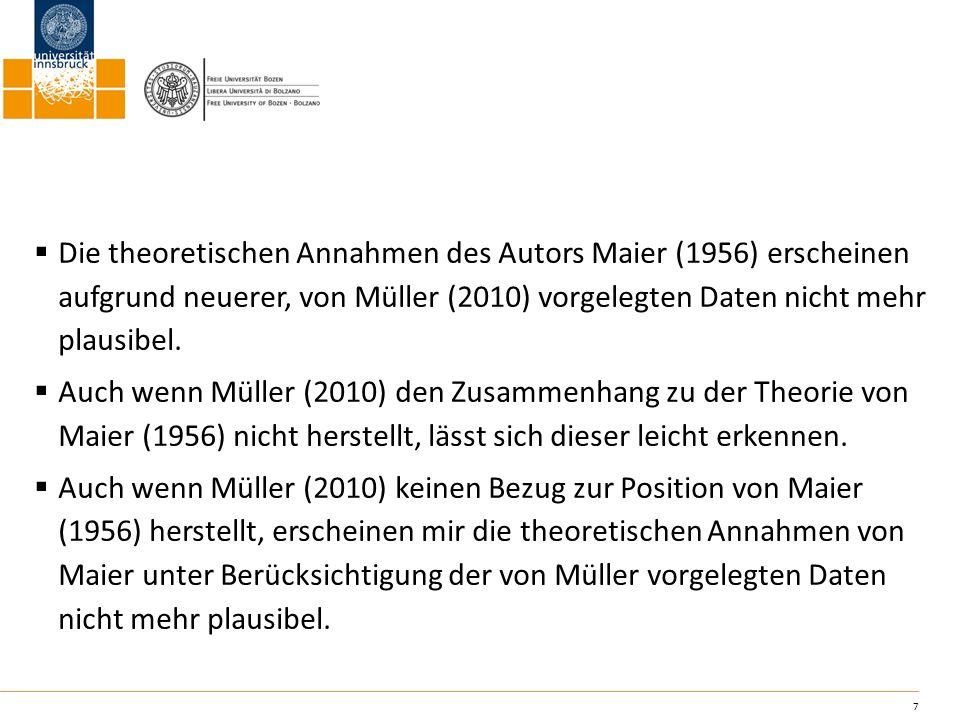 7 Die theoretischen Annahmen des Autors Maier (1956) erscheinen aufgrund neuerer, von Müller (2010) vorgelegten Daten nicht mehr plausibel. Auch wenn
