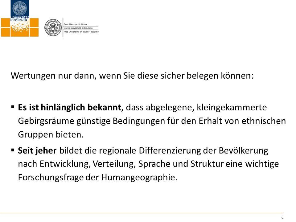 20 Beispiele, Beispiele, Beispiele Diese Studie basiert größtenteils auf Auswertungen des bisherigen Forschungsstandes, wobei dafür die Vorarbeiten von Innsbrucker Geographen eine wesentliche Grundlage bilden.