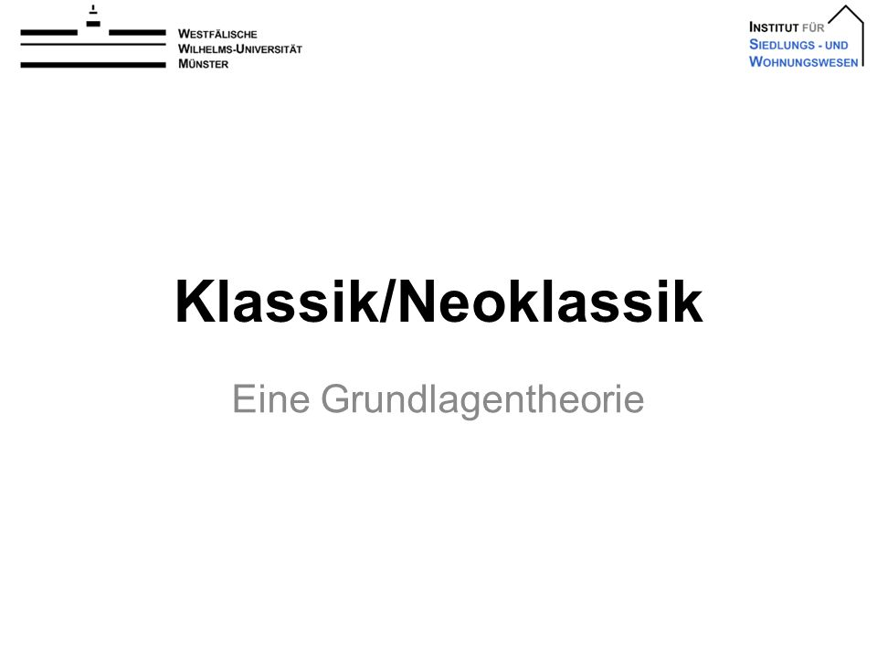Rolle des Geldes 32Norbert Hiller: Klassik/Neoklassik hiller@insiwo.de Annahmen bzgl.