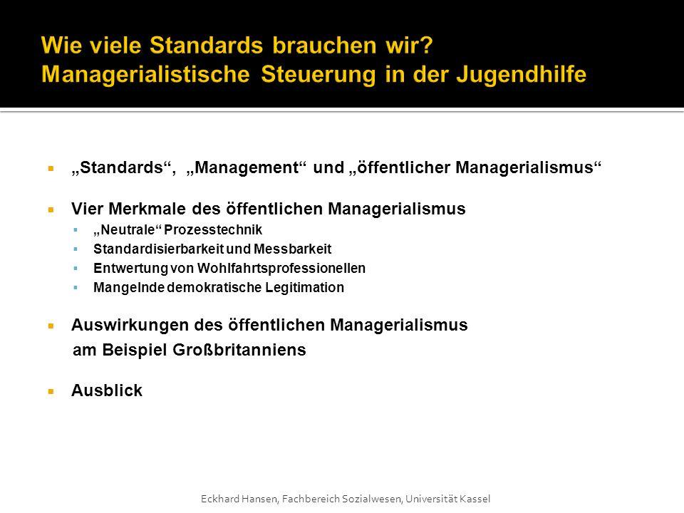 Standards, Management und öffentlicher Managerialismus Vier Merkmale des öffentlichen Managerialismus Neutrale Prozesstechnik Standardisierbarkeit und