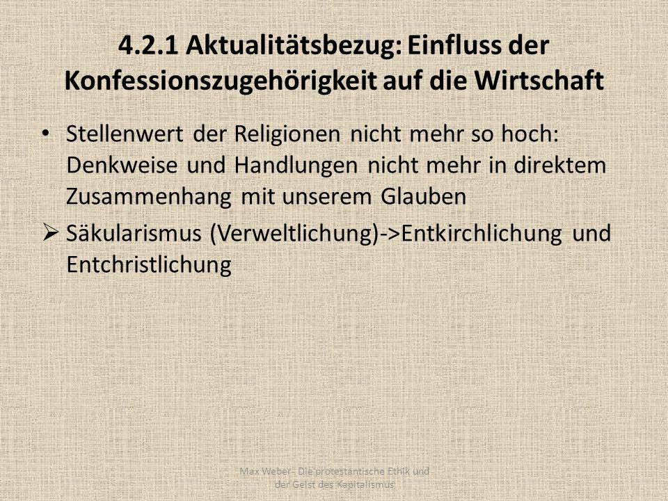 4.2.1 Aktualitätsbezug: Einfluss der Konfessionszugehörigkeit auf die Wirtschaft Stellenwert der Religionen nicht mehr so hoch: Denkweise und Handlung